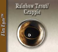 Rainbow Trout - Crappie Eyes